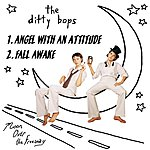 The Ditty Bops Angel With An Attitude/Fall Awake
