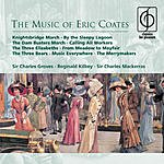 Charles Groves The Music Of Eric Coates