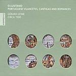 Gerard Lesne O Lusitano: Portuguese Vilancetes, Cantigas And Romances