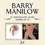 Barry Manilow 2 On 1: If I Should Love Again/Summer Of '78 (Digitally Remastered 1998)