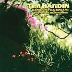 Tim Hardin Hang On To A Dream: The Verve Recordings