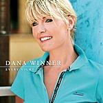 Dana Winner Every Night