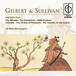 Sir Arthur Sullivan Gilbert & Sullivan Operatic Highlights
