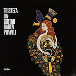 Baden Powell Tristeza On Guitar