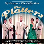 The Platters My Dream - The Collection