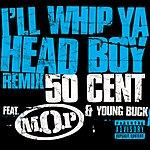 M.O.P. I'll Whip Ya Head Boy (Parental Advisory) (Single)