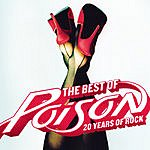 Poison The Best Of: 20 Years Of Rock