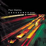 Paul Oakley Unashamed (Live)