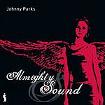Johnny Parks Almighty Sound