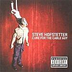 Steve Hofstetter Cure For The Cable Guy (Parental Advisory)