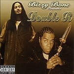 Double R Bizzy Bone Presents: Double R (Parental Advisory)