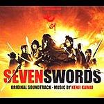 Kenji Kawai Seven Swords: Original Soundtrack