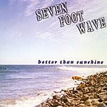 Seven Foot Wave Better Than Sunshine