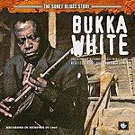 Bukka White The Sonet Blues Story: Bukka White