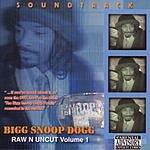 Snoop Dogg Bigg Snoop Dogg Raw N Uncut, Vol.1 Soundtrack (Parental Advisory)