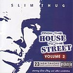 Slim Thug From The House To The Street, Vol.2 (Parental Advisory)