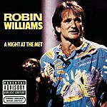 Robin Williams A Night At The Met (Parental Advisory)