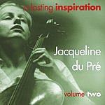 Jacqueline Du Pré A Lasting Inspiration, Vol.2