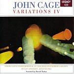 John Cage Variations IV: From A Live Performance At The Feigen/Palmer Gallery In Los Angeles, August 1965