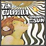 Zen Guerrilla Shadows On The Sun