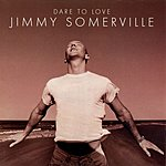 Jimmy Somerville Dare To Love