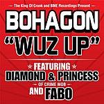 Bohagon Wuz Up
