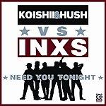 Koishii & Hush Need You Tonite (3-Track Single)