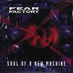Fear Factory Soul Of A New Machine (Parental Advisory)