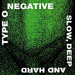 Type O Negative Slow, Deep & Hard (Parental Advisory)