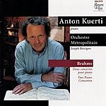 Anton Kuerti Piano Concerto No.1 in D Minor, Op.15/Piano Concerto No.2 in B Flat Major, Op.83/Three Intermezzi, Op.117
