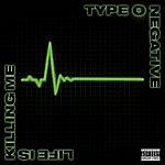 Type O Negative Life Is Killing Me (Parental Advisory)