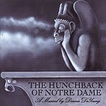 Dennis DeYoung The Hunchback Of Notre Dame: A Musical By Dennis DeYoung