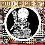 Future Pigeon The Echodelic Sounds Of Future Pigeon