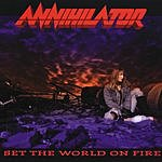 Annihilator Set The World On Fire