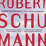 Robert Schumann The Complete Works For Winds & Piano