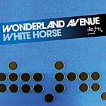 Wonderland Avenue White Horse (Remix Single)