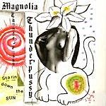 Magnolia Thunderpussy Starin' Down The Sun