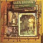 Glen Brown Termination Dub (1973-79)