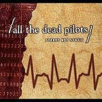 All The Dead Pilots Steady Not Static