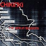 Chikinki The Berlin Sessions