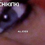 Chikinki All Eyes/Stay Lost
