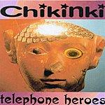 Chikinki Telephone Heroes