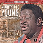 Mighty Joe Young The Sonet Blues Story