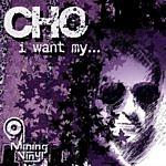 Cho I Want My... (Single)