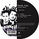 Plastik Funk I Feel It EP