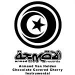Armand Van Helden Chocolate Covered Cherry (Instrumental) (Single)