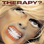 Therapy? One Cure Fits All (Parental Advisory)