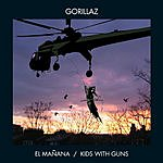 Gorillaz El Mañana/Kids With Guns (2 Track Single)