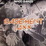 Basement Jaxx Bingo Bango