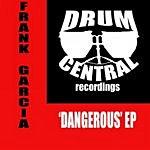 Frank Garcia Dangerous EP